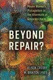 Beyond Repair?: Mayan Women's Protagonism in the Aftermath of Genocidal Harm