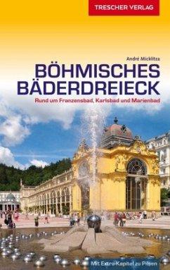Reiseführer Böhmisches Bäderdreieck - Micklitza, André