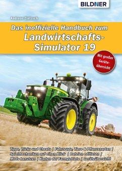 Das inoffizielle Handbuch zum Landwirtschafts-Simulator 19 (eBook, PDF) - Zintzsch, Andreas