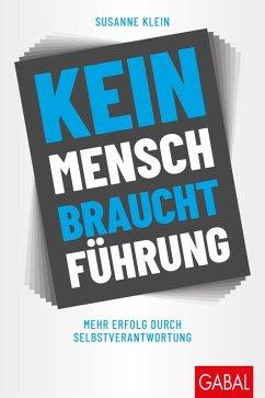 Kein Mensch braucht Führung (eBook, ePUB) - Klein, Susanne