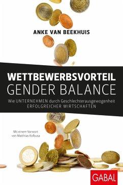 Wettbewerbsvorteil Gender Balance (eBook, ePUB) - Beekhuis, Anke van