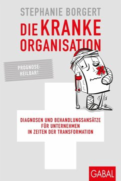 Die kranke Organisation (eBook, PDF) - Borgert, Stephanie