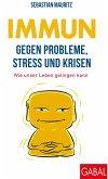 Immun gegen Probleme, Stress und Krisen (eBook, PDF)