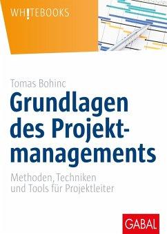Grundlagen des Projektmanagements (eBook, PDF) - Bohinc, Tomas