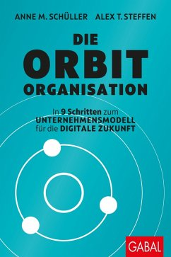 Die Orbit-Organisation (eBook, ePUB) - Schüller, Anne M.; Steffen, Alex T.