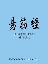 Qi Gong for Health: Yi Jin Jing (eBook, ePUB)