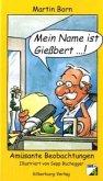 Mein Name ist Gießbert . . .! (Mängelexemplar)