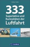 333 Superlative und Kuriositäten der Luftfahrt (Mängelexemplar)