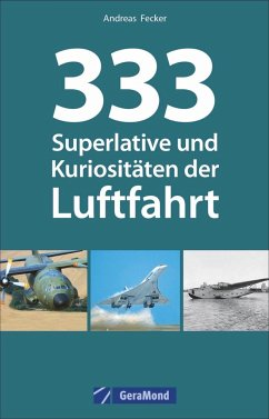 333 Superlative und Kuriositäten der Luftfahrt (Mängelexemplar) - Fecker, Andreas