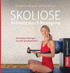 Skoliose - Aufrecht durch Bewegung (eBook, ePUB) - Larsen, Christian; Rosmann-Reif, Karin