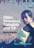 Hitler, Verwoerd, Mandela und ich (eBook, ePUB)