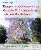 Therapien und Operationen im Mondjahr 2019 - Behandlungen nach dem Mondkalender (eBook, ePUB)