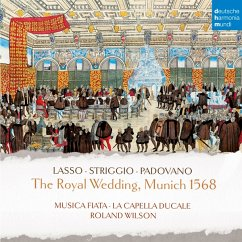 Royal Wedding,Munich 1568/Münchner Fürstenhochzeit - Musica Fiata/La Capella Ducale/Wilson,Roland