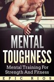 Mental Toughness: Mental Training for Strength and Fitness (eBook, ePUB)