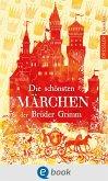 Die schönsten Märchen der Brüder Grimm (eBook, ePUB)