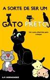 sorte de ser um gato preto: um conto divertido para criancas (eBook, ePUB)