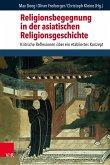 Religionsbegegnung in der asiatischen Religionsgeschichte