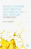 Social Change and Creative Activism in the 21st Century