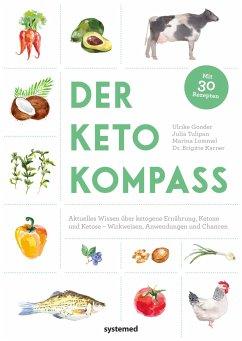 Der Keto-Kompass - Gonder, Ulrike;Tulipan, Julia;Lommel, Marina