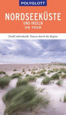 POLYGLOTT on tour Reiseführer Nordseeküste & Inseln - Frey, Elke