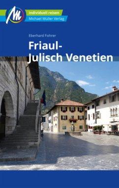 Friaul - Julisch Venetien Reiseführer Michael Müller Verlag - Fohrer, Eberhard