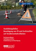 Ausbildungsfolien Beseitigung von Öl und Kraftstoffen auf Straßenverkehrsflächen, 1 CD-ROM