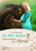 Jin Shin Jyutsu - Heilströmen für Pferde