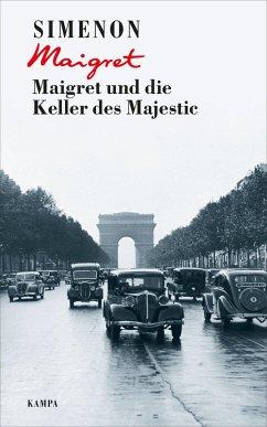 Maigret und die Keller des Majestic / Kommissar Maigret Bd.20 - Simenon, Georges