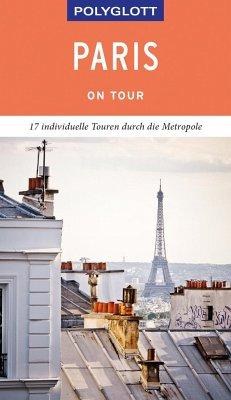 POLYGLOTT on tour Reiseführer Paris - Stüben, Björn