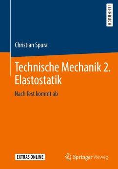 Technische Mechanik 2. Elastostatik - Spura, Christian