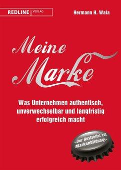 Meine Marke - Wala, Hermann H.;Burda, Hubert