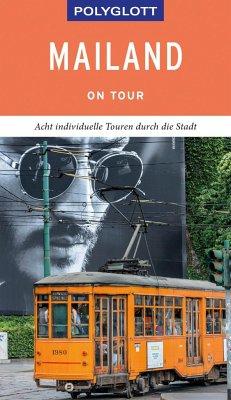 POLYGLOTT on tour Reiseführer Mailand - Kilimann, Susanne; Hamel, Christine; Lettau, Gunther