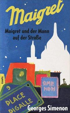 Maigret und der Mann auf der Straße - Simenon, Georges
