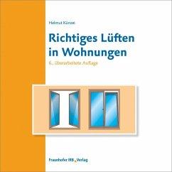 Richtiges Lüften in Wohnungen - Künzel, Helmut