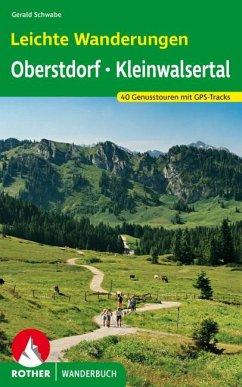 Leichte Wanderungen Oberstdorf mit Kleinwalsertal - Schwabe, Gerald