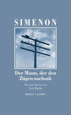 Der Mann, der den Zügen nachsah - Simenon, Georges