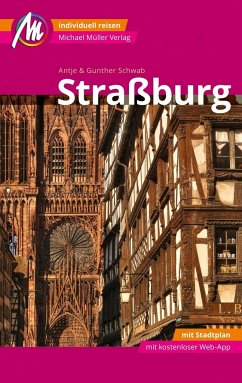 Straßburg MM-City Reiseführer Michael Müller Verlag - Schwab, Antje; Schwab, Gunther