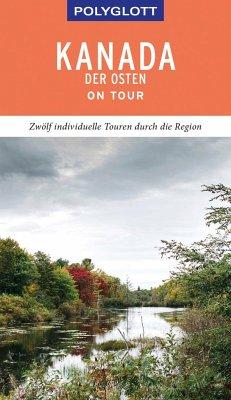POLYGLOTT on tour Reiseführer Kanada - Der Osten - Helmhausen, Ole