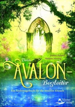 Dein Avalon-Begleiter - Ruland, Jeanne; Missing, Melanie