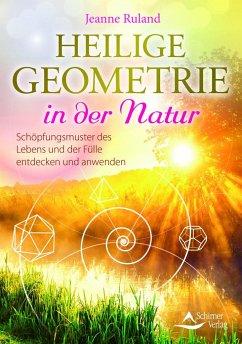 Heilige Geometrie in der Natur - Ruland, Jeanne