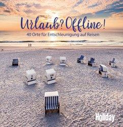 HOLIDAY Reisebuch: Urlaub? Offline! - Lendt, Christine