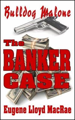The Banker Case (Bulldog Malone, #2) (eBook, ePUB)