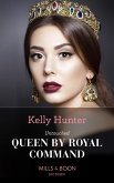 Untouched Queen By Royal Command (Mills & Boon Modern) (Claimed by a King, Book 3) (eBook, ePUB)