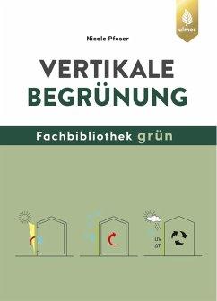 Vertikale Begrünung (eBook, PDF) - Pfoser, Nicole