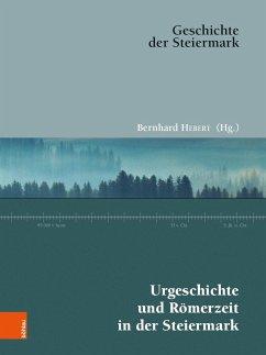 Urgeschichte und Römerzeit in der Steiermark - Hebert, Bernhard