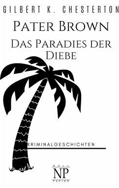 Pater Brown - Das Paradies der Diebe - Chesterton, Gilbert K.