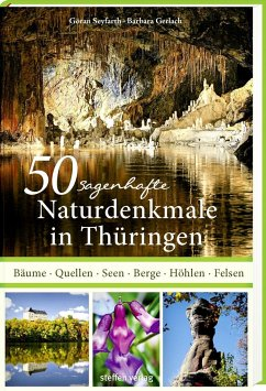 50 sagenhafte Naturdenkmale in Thüringen - Seyfarth, Göran