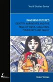 Imagining Futures: Identity Narratives and the Role of Work, Education, Community and Family