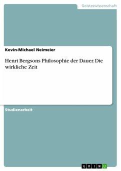 Henri Bergsons Philosophie der Dauer. Die wirkliche Zeit (eBook, PDF)
