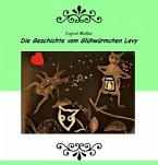 Die Geschichte vom Glühwürmchen Levy (eBook, ePUB)